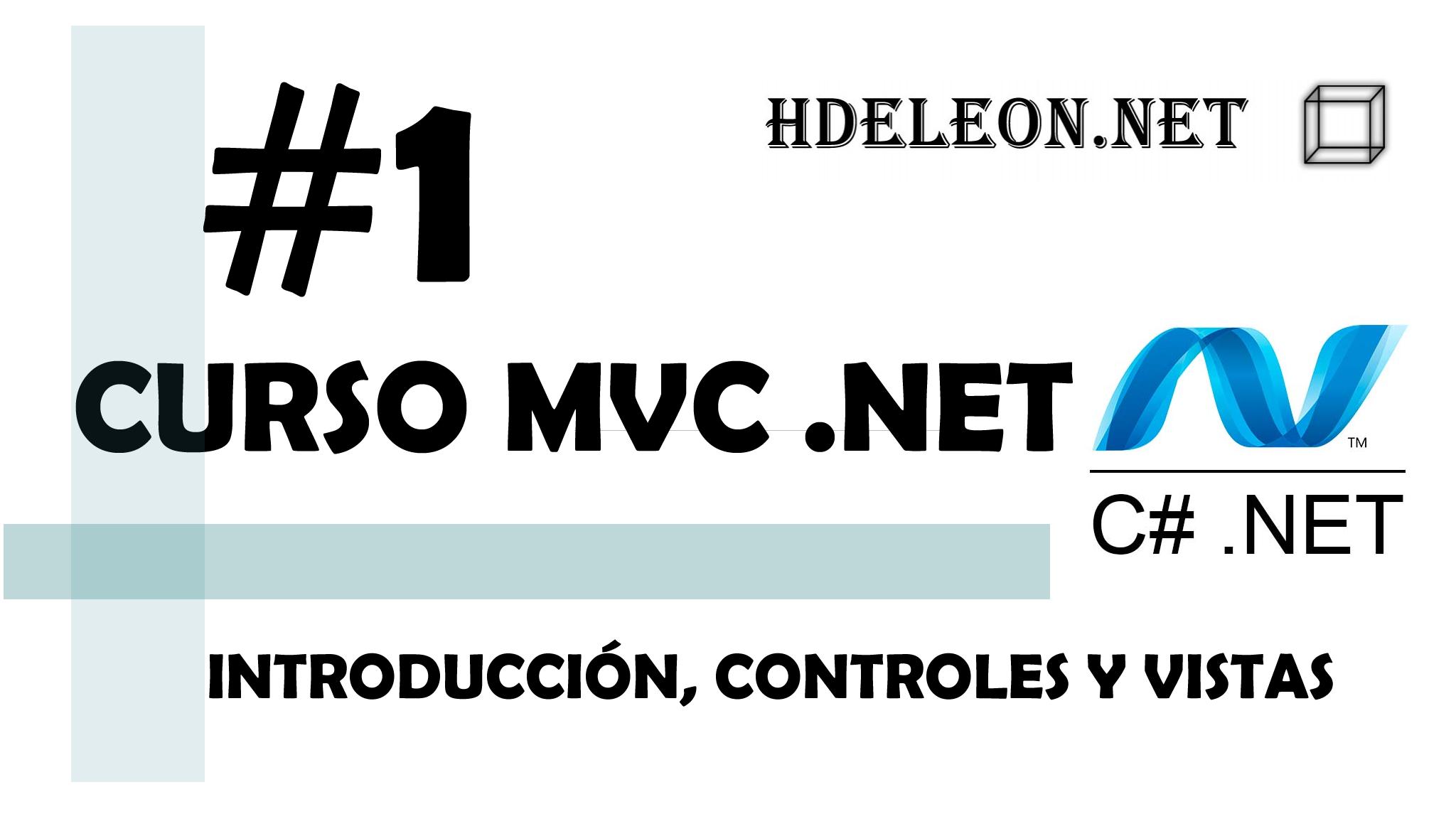 Curso de MVC .Net C# Introducción, controladores y vistas #1
