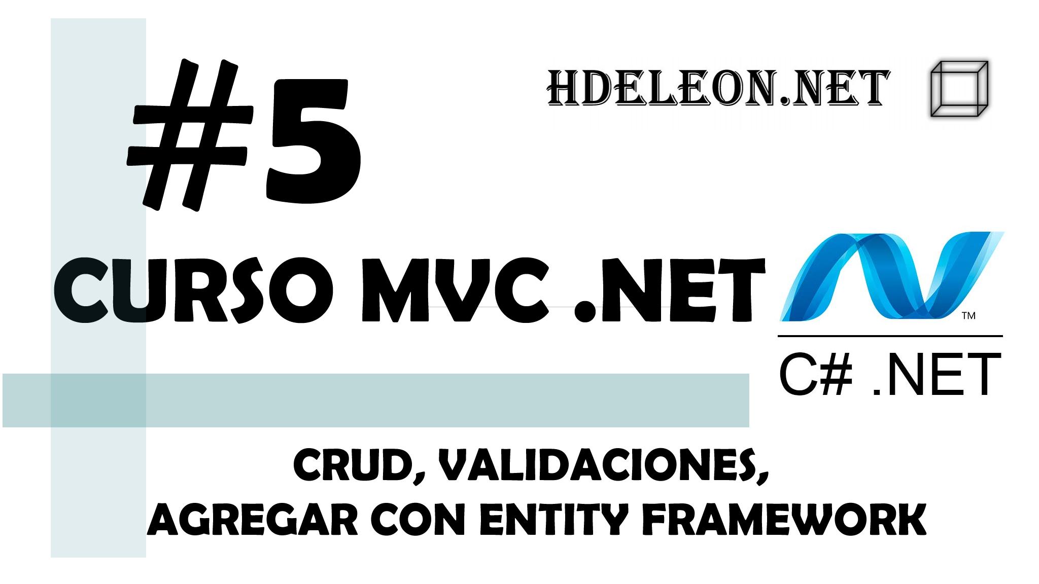 Curso de MVC .Net C#, CRUD, Validaciones, Agregar con Entity Framework #5