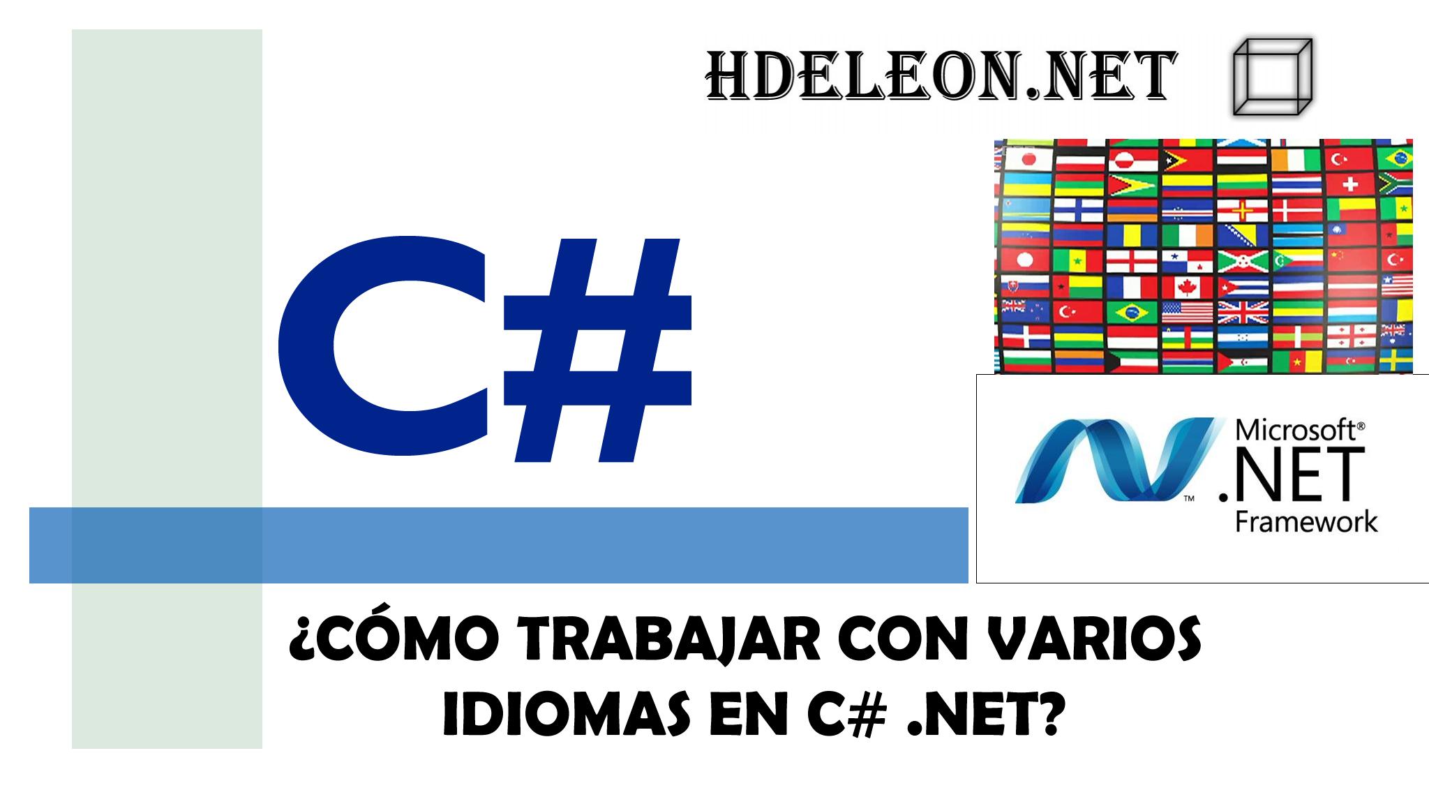 ¿Cómo trabajar con varios idiomas en C# .Net?, Recursos, Ejemplo en Windows Forms