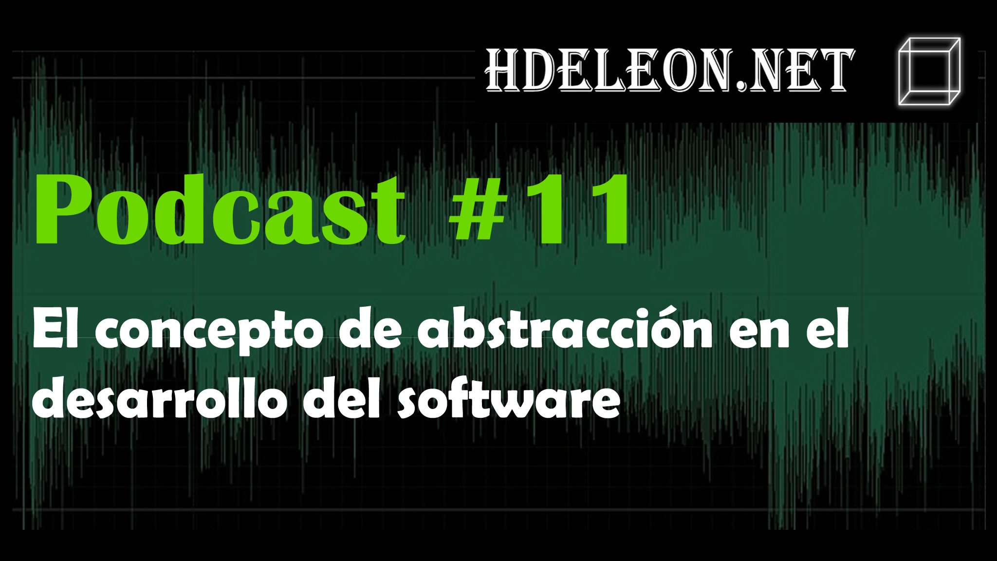 Podcast #11 – El concepto de abstracción en el desarrollo de software
