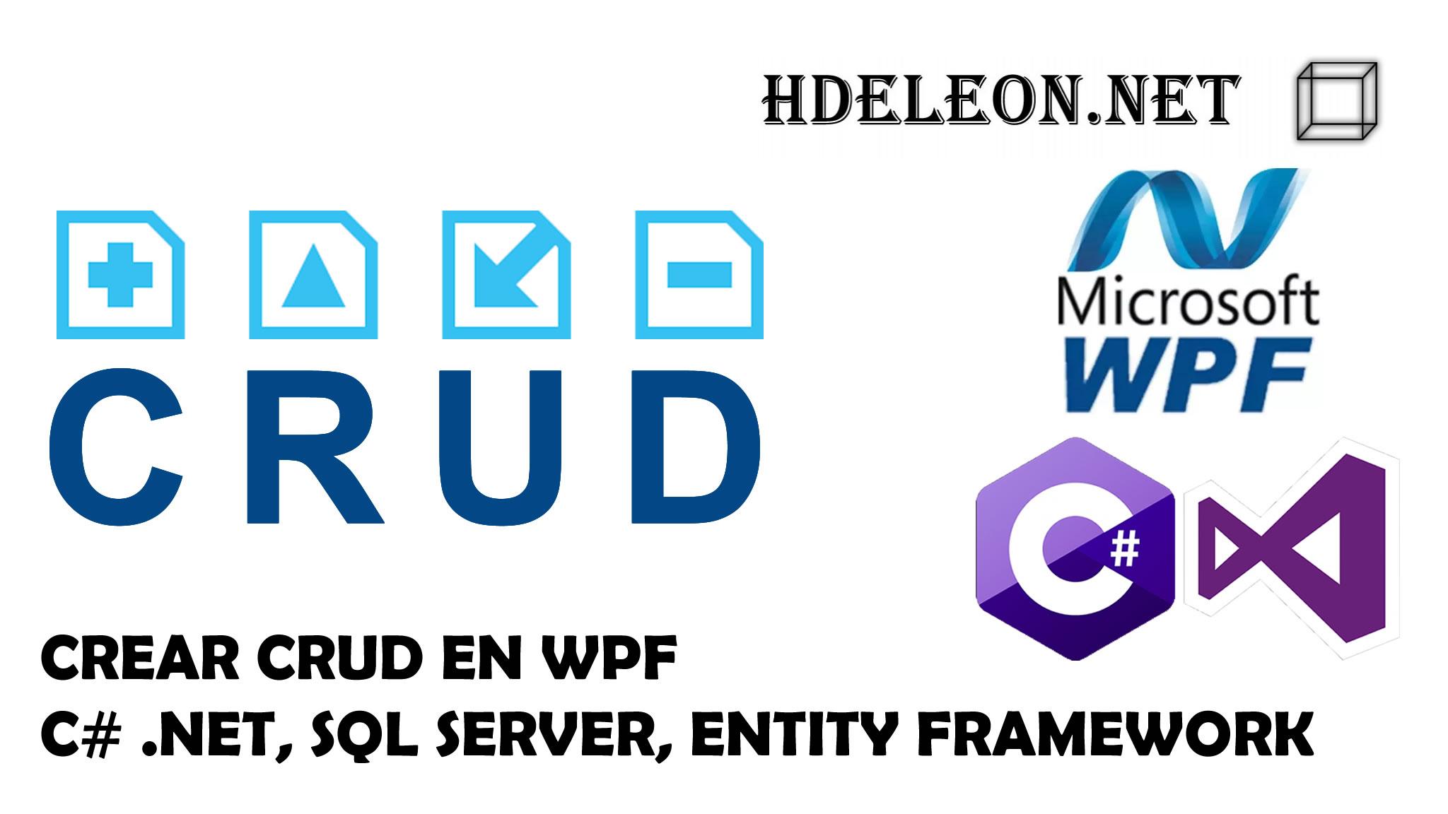 Crear un CRUD EN Windows Presentation Foundation, SQL Server, Entity framework, C# .Net
