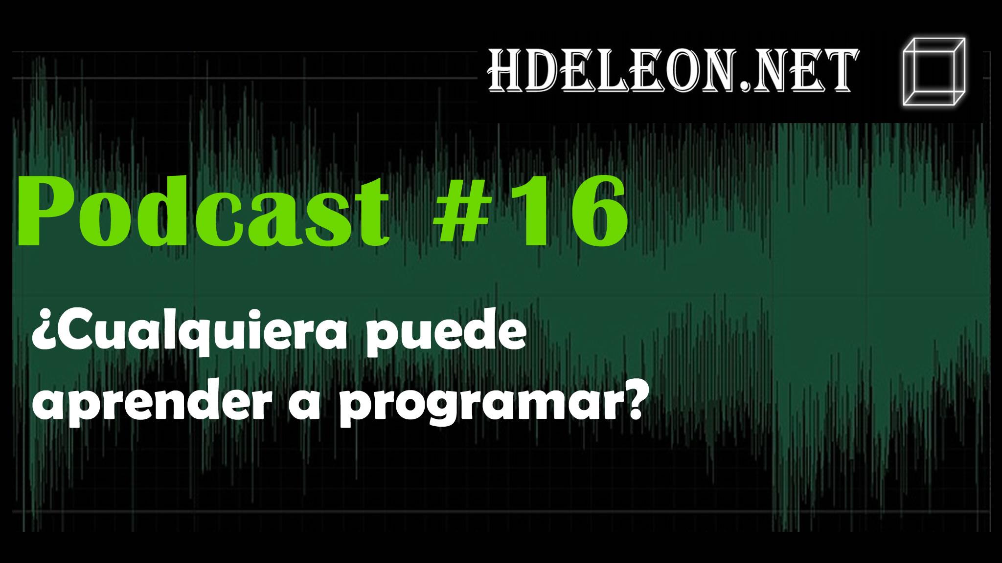 Podcast #16 – ¿Cualquiera puede aprender a programar?