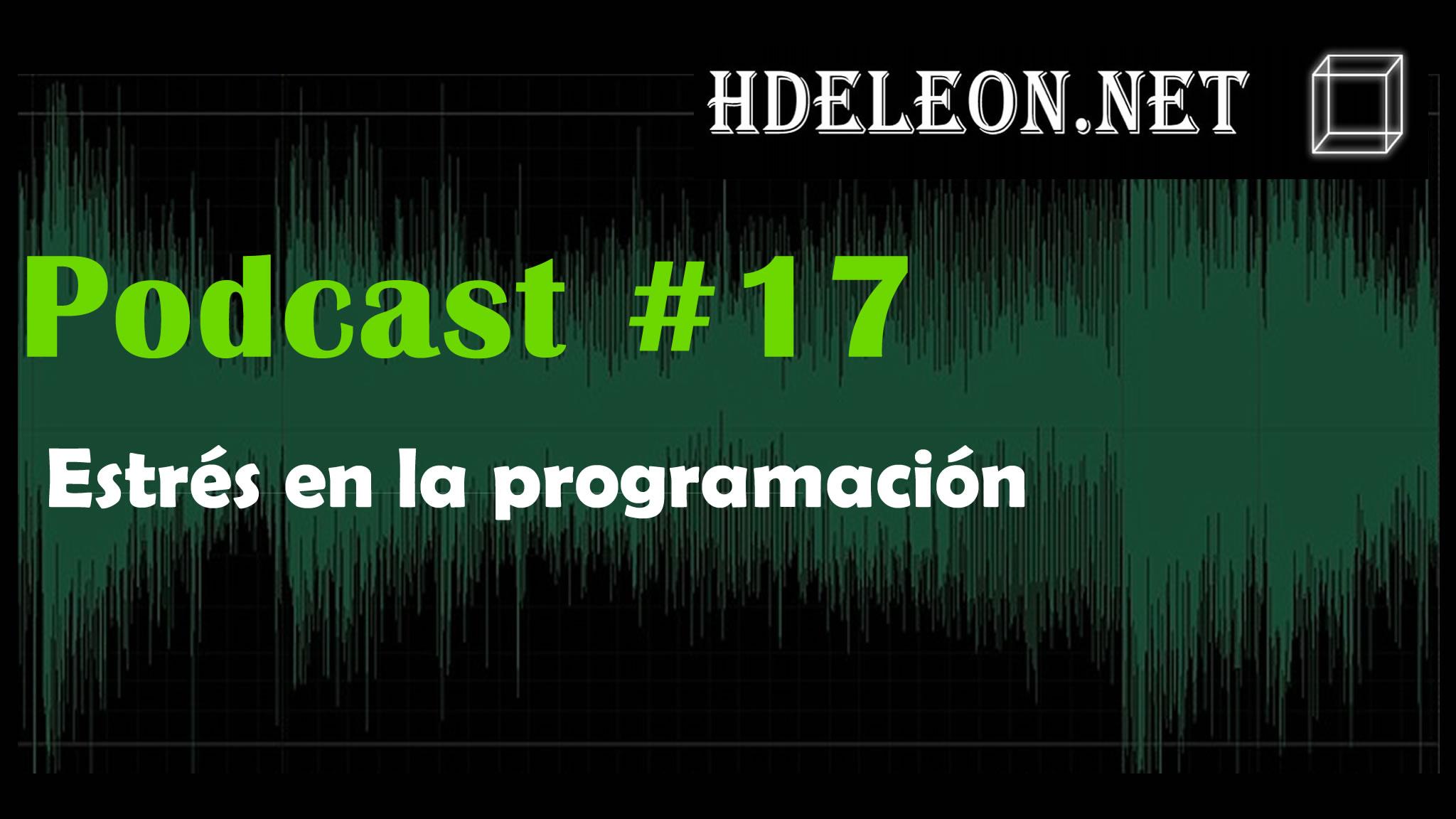Podcast #17 – Estrés en la programación