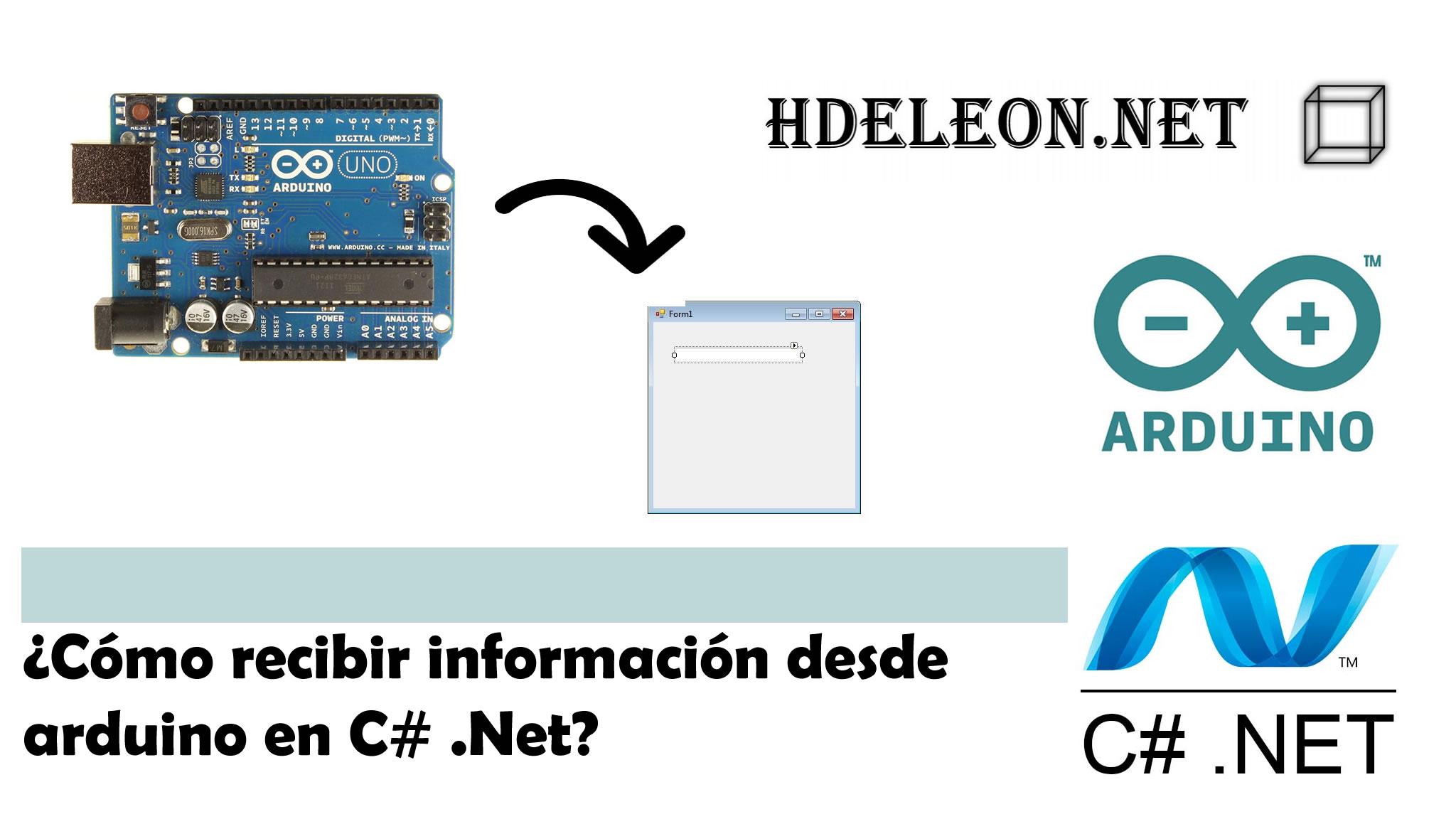 ¿Cómo recibir información desde arduino en C# .Net?, Windows Forms, WPF