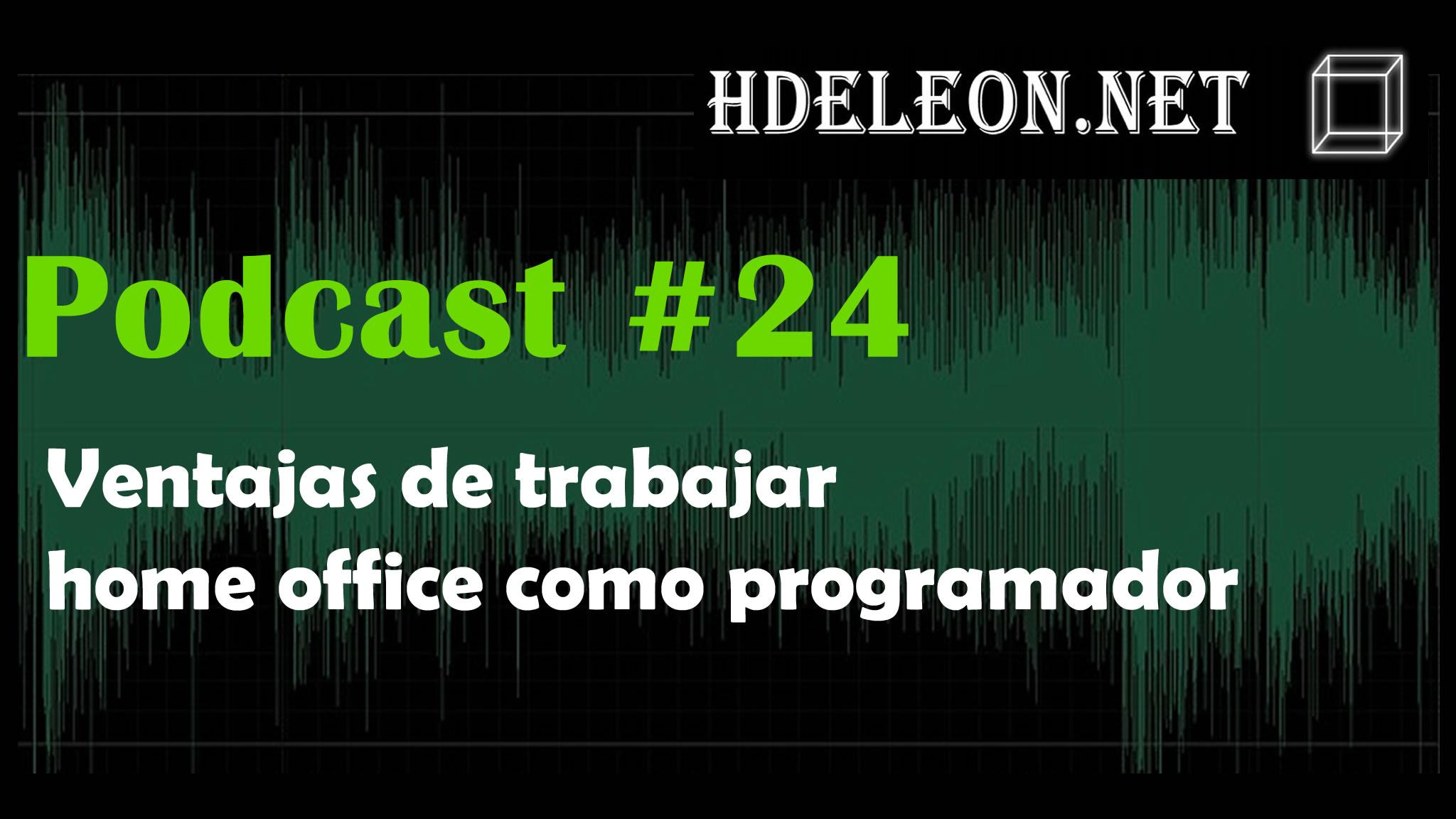 Podcast #24 – Ventajas de trabajar home office como programador