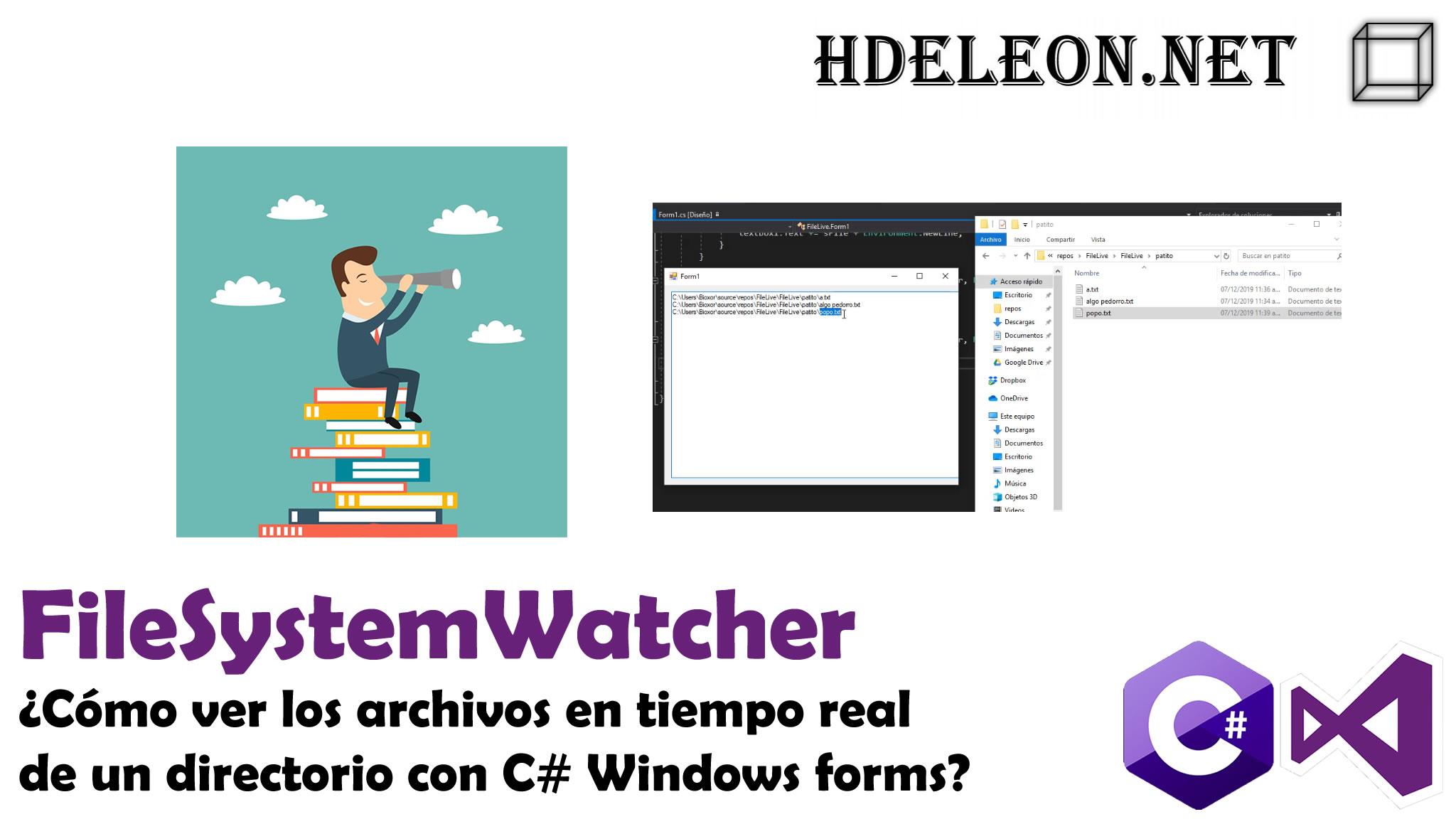 ¿Cómo ver los archivos en tiempo real de un directorio con C# Windows forms? FileSystemWatcher