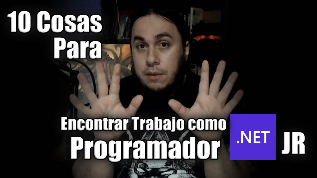 10 Cosas que te servirán para encontrar trabajo como Programador .Net Jr